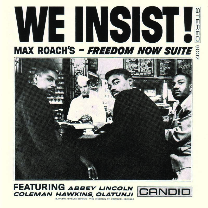 """Max Roach's """"We Insist! Max Roach's Freedom Now Suite"""""""