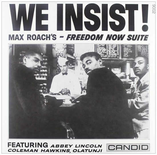 "Max Roach's ""We Insist! Max Roach's Freedom Now Suite"""